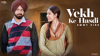 Download Vekh Ke Hasdi : AMMY VIRK | Manje Bistre | Gippy Grewal, Sonam Bajwa | New Punjabi Song | Saga Music Video