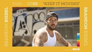 Download PUSH | Brandon Biebel: Keep it Moving - Episode 2 Video
