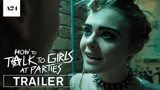 Download How To Talk To Girls At Parties | Official Trailer HD | A24 Video