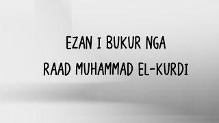 Download Ezan i bukur nga Raad Muhammad El Kurdi Video