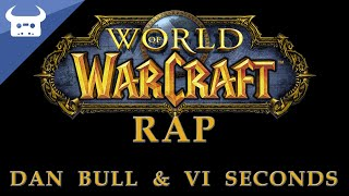 Download WORLD OF WARCRAFT RAP | VI Seconds & Dan Bull Video