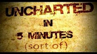 Download Uncharted in Five Minutes Video