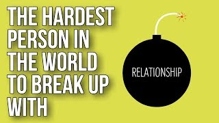 Download The Hardest Person in the World To Break up With Video