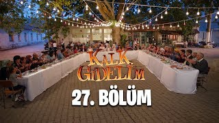 Download Kalk Gidelim 27. Bölüm Video