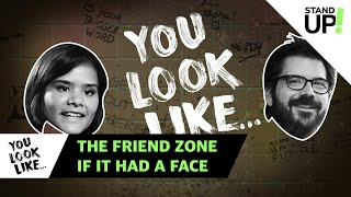 Download You Look Like... The Friend Zone If It Had A Face Video