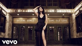 Download Selena Gomez - Same Old Love (Audio) Video