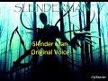 Download Slender Man Original Voice Video