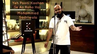 Download Yeh Paani Kahan Se Aa Raha Hai? - Mohammed Sadriwala | The Storytellers Video