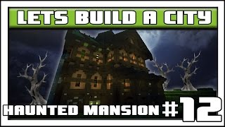 Download Minecraft: Let's Build A City Ep. 12: Haunted Mansion Part 2 Video