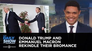 Download Donald Trump and Emmanuel Macron Rekindle Their Bromance | The Daily Show Video