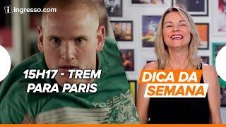 Download Dica da Semana com Renata Boldrini | 15h17 Trem para Paris Video