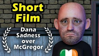 Download The SAD life of Dana White without His Super Star Conor Mcgregor Video