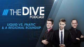 Download The Dive: Liquid vs. Fnatic & a Regional Roundup (Season 2, Episode 14) Video