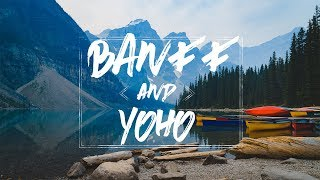 Download Banff & Yoho National Parks || Day 1 Video