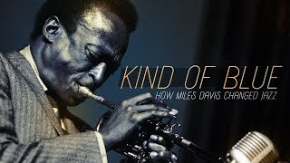 Download Kind of Blue: How Miles Davis Changed Jazz Video
