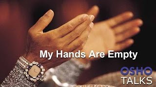 Download OSHO: My Hands Are Empty Video