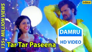Download Khesari Lal Yadav का सुपरहिट # VIDEO SONG | Tar Tar Paseena | Damru | Latest Bhojpuri Song Video