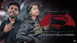 Download Brother v Sister   Krazy Khanna   ChaiBisket Video