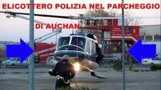 Download Elicottero Polizia Atterra e decolla nel parcheggio Auchan Video