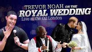 Download ″Prince Harry & Meghan Markle's Royal Wedding″ Live at the O2 London - TREVOR NOAH Video