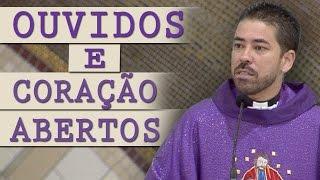 Download Ouvidos e Coração abertos - Pe. Fabrício Andrade (23/03/17) Video