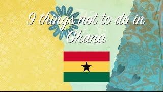 Download 9 things not to do in Ghana Video