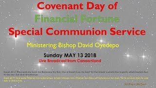 Download Covenant Day of Financial Fortune, May 13, 2018 [1st Service] Video