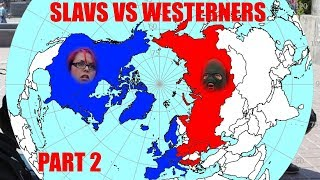 Download Slavs vs. Westerners Part TWO Video