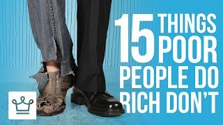 Download 15 Things Poor People Do That The Rich Don't Video