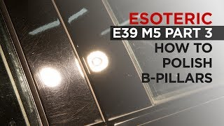 Download How to Polish B-Pillars - E39 M5 Restoration Detail - Part 3 Video