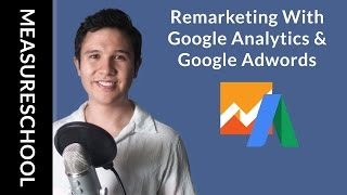 Download Setting Up Google Adwords Remarketing Audiences with Google Analytics Video