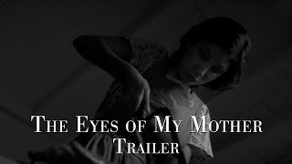 Download The Eyes Of My Mother | Kinotrailer (HD) | Deutsch Video