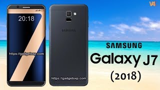 Download Samsung Galaxy J7 (2018) First Look, Price, Release Date, Specifications, Camera, Features, Launch Video