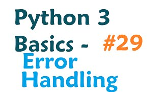 Download Python 3 Programming Tutorial - Try and Except error Handling Video
