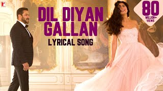 Download Lyrical: Dil Diyan Gallan Song with Lyrics | Tiger Zinda Hai |Salman Khan, Katrina Kaif|Irshad Kamil Video