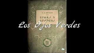 Download Los Ojos Verdes. Rimas y Leyendas. Gustavo Adolfo Bécquer. Video