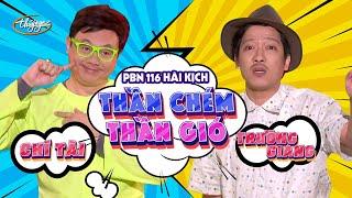 Download Hài Kịch ″Thần Chém, Thần Gió″ | PBN 116 | Chí Tài & Trường Giang Video