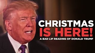 Download ″CHRISTMAS IS HERE!″ — A Bad Lip Reading of Donald Trump Video
