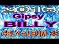 Download GIPSY BILLY 2016 CELY ALBUM 35 Video