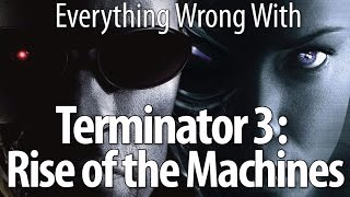 Download Everything Wrong With Terminator 3: Rise of the Machines Video