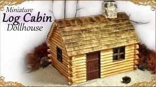 Download Cute Miniature Log Cabin - Dollhouse Tutorial Video