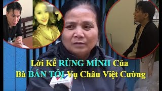 Download NGHE Bà Bán Tỏi Kể Về Châu Việt Cường Video