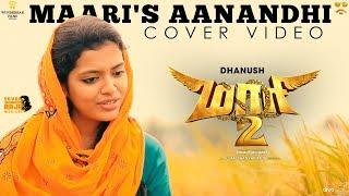 Download Maari's Aanandhi - Maari 2 | Cover by M M Monissha | Yuvan Shankar Raja | Dhanush | Balaji Mohan Video