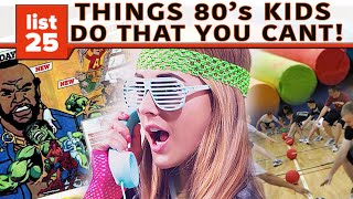 Download 25 Things '80s Kids Could Do That Today's Kids Can't Video