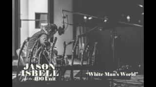 Download Jason Isbell and the 400 Unit - White Man's World Video