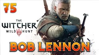 Download The Witcher 3 : Bob Lennon - Ep.75 : UN DERNIER COUP POUR LA ROUTE ! Video