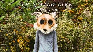 Download This Wild Life - ″Loose Ends″ (Real Friends Cover) Video