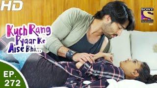 Download Kuch Rang Pyar Ke Aise Bhi - कुछ रंग प्यार के ऐसे भी - Ep 272 - 15th Mar, 2017 Video