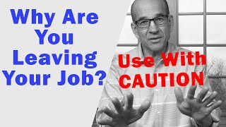 Download Why Are You Leaving Your Job - How to Answer Video