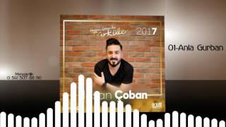 Download Hasan Çoban - Anla Gurban 2017 Video